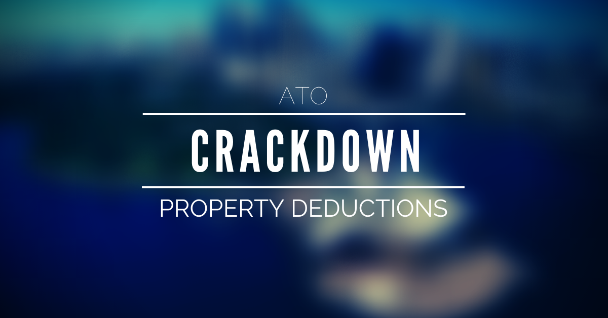 AUSTRALIAN TAX OFFICE CRACKDOWN ON PROPERTY DEDUCTIONS