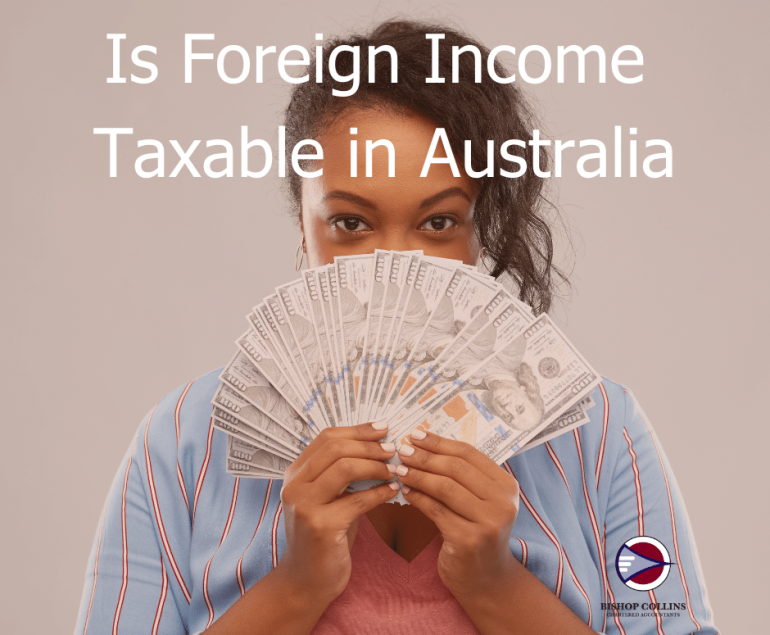 is my foreign income taxable in australia