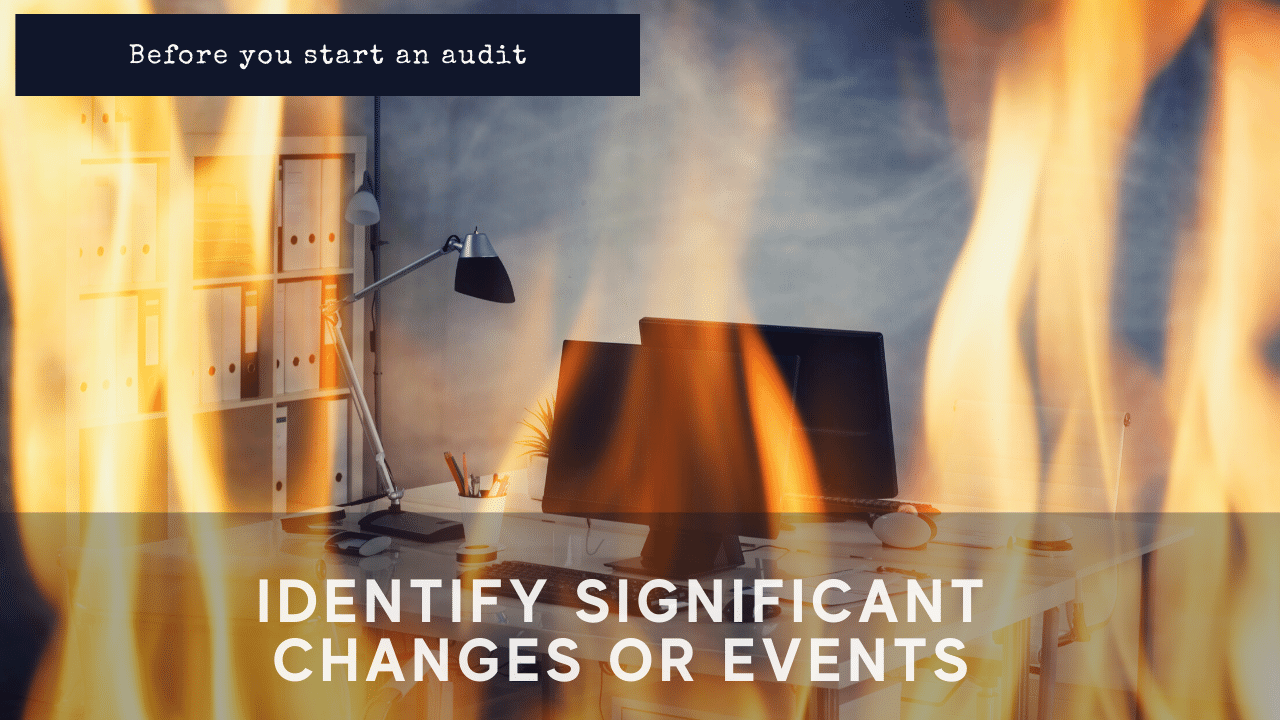 identify significant changes or events before an audit office on fire