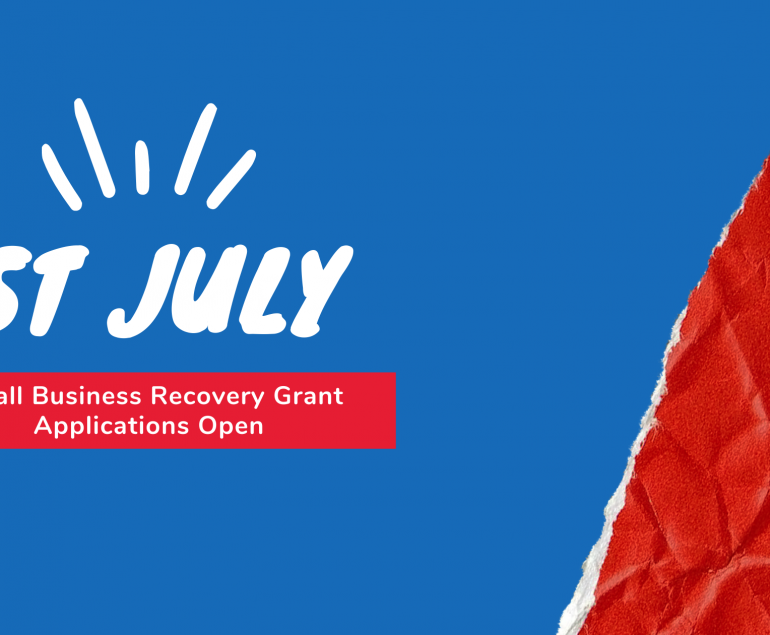 """Banner """" 1ST JULY Small Business Recovery Grant Applications Open"""". This banner has a background in blue and orange."""